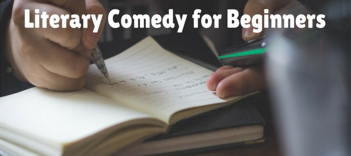 The Ultimate Guide to Writing Literary Comedy for Beginners