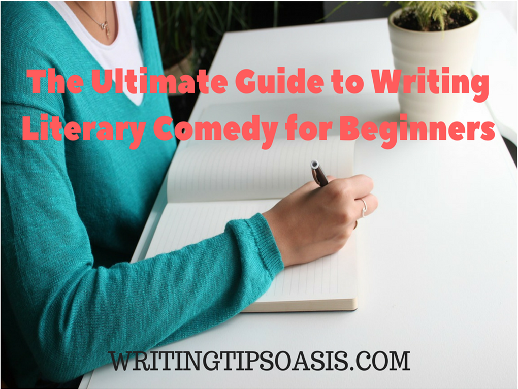 ultimate guide to writing literary comedy