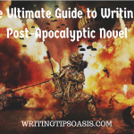 guide to writing a post-apocalyptic novel