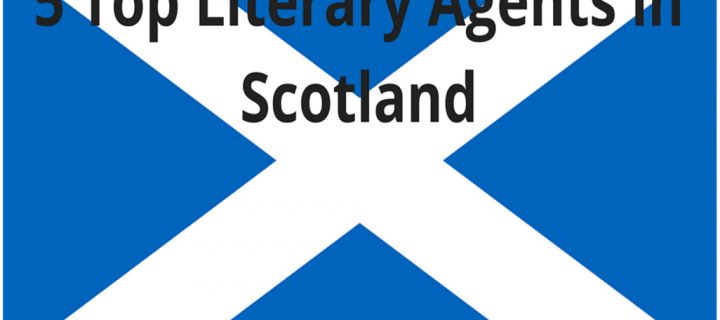 5 Top Literary Agents in Scotland
