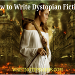 How to Write Dystopian Fiction: The Ultimate Guide