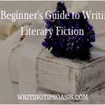 a beginner's guide to writing literary fiction