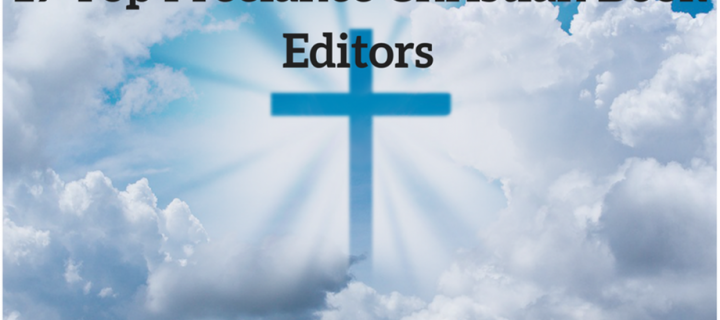19 Top Freelance Christian Book Editors