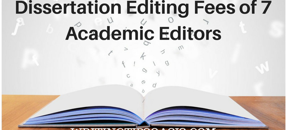 Dissertation Editing Fees of 7 Academic Editors