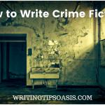 how to write crime fiction