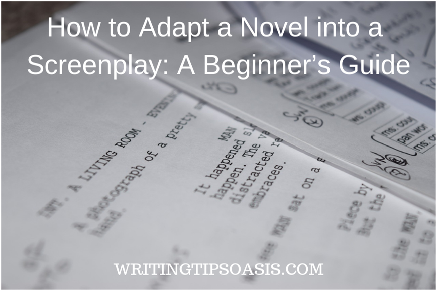 how to adapt a novel into a screenplay