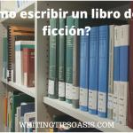 ¿cómo escribir un libro de no ficción