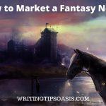 How to Market a Fantasy Novel